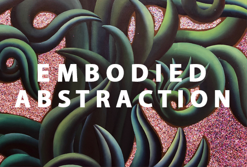 embodied abstract 2021 - Embodied Abstraction - Wexler Gallery